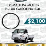 CREMALLERA MOTOR H-100 GASOLINA 2.4L