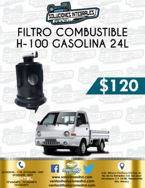 FILTRO COMBUSTIBLE H-100 GASOLINA 2.4L