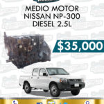 MEDIO MOTOR NISSAN NP300 2.5L DIESEL