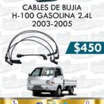 CABLES BUJÍA H-100 GASOLINA 2.4L