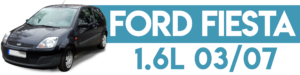 FORD FIESTA 1.6L 2003-2007