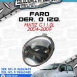FARO DER. O IZQ. MATIZ G1 1.0L 2004-2009