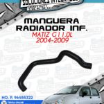 MANGUERA RADIADOR INFERIOR MATIZ G1 1.0L 2004-2009