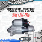 MARCHA MOTOR CON TAPA SELLADA ISUZU ELF 400, 450, 500 Y 600