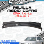 REJILLA MEDIO COFRE VERNA 1.4l-1.6l 2006-2011