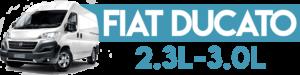 FIAT DUCATO 2.3L - 3.0L
